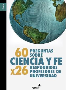Veintiséis catedráticos de ciencias defienden en un libro la compatibilidad entre ciencia y fe