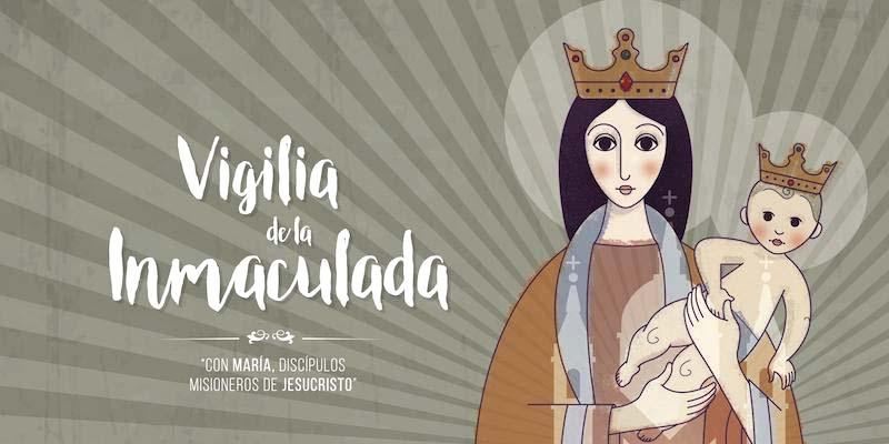 La Solemnidad de la Inmaculada se celebra con Vigilias: Rosario, testimonios y Eucaristía